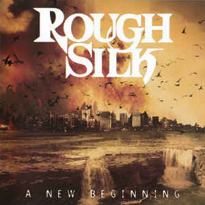 Album der Band Rough Silk mit dem Titel A New Beginning