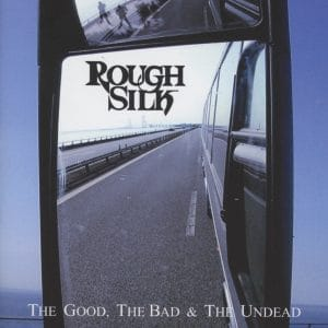 "Album der Band Rough Silk mit dem Titel ""The good, the bad & the undead"""